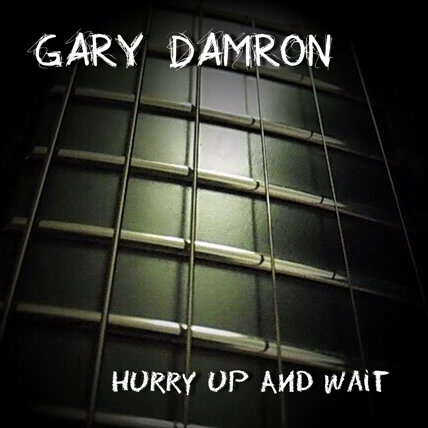 Gary Damron: Hurry Up and Wait